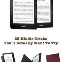 25 Kindle Tricks You'll Actually Want To Try