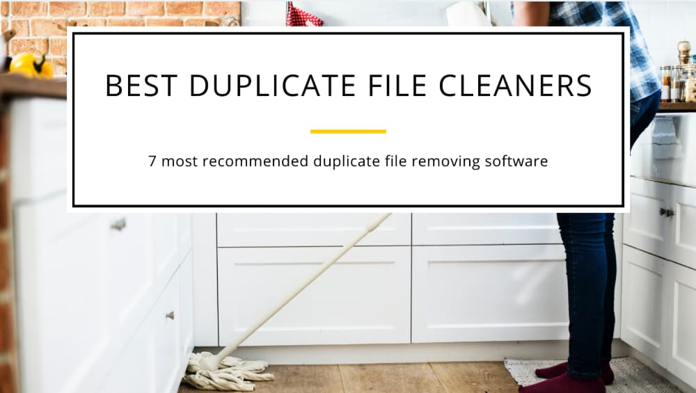 The Best 7 Duplicate File Removing Software