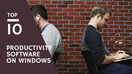 10 Software to Improve Your Productivity on Windows