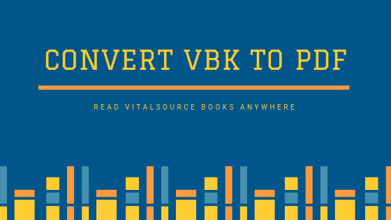 How to Convert Vitalsource VBK to PDF and EPUB