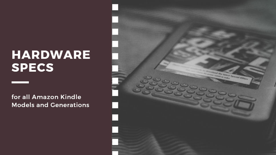 Amazon Kindle Hardware Specifications for all Models and Generations