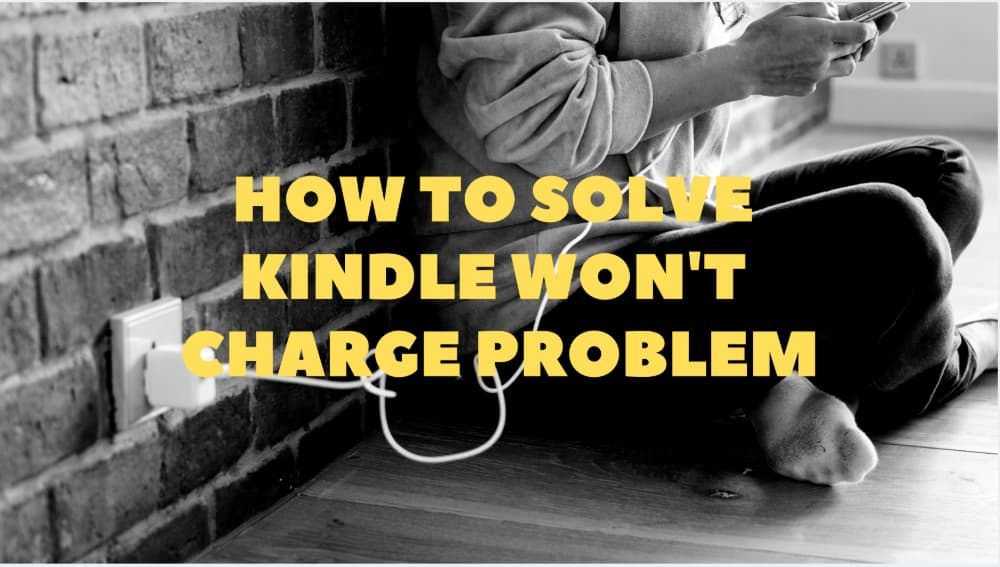 How to Solve Kindle Won't Charge Problem