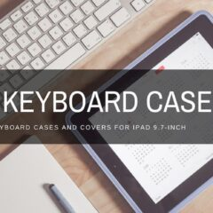 The Best 10 Keyboard Cases and Covers for iPad 9.7-inch